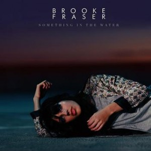 Brooke Fraser - Something In The Water Video