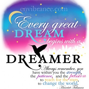 Dream Creations: Every Great Dream - Inspiration form Harriet Tubman