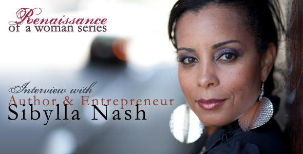 Renaissance of a Woman Interview with Sibylla Nash, Author and Entrepreneur