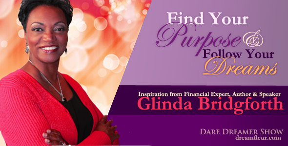 Find Your Purpose & Build Your Business: Dare Dreamer Show Interview with Author & Financial Expert Glinda Bridgforth