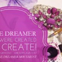 The Dare Dreamer Movement: Dreamers Who Inspire You To Keep Going, Be Healthy and Express Yourself Fashionably