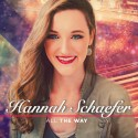 All the Way: Inspiration & Interview With Singer Hannah Schaefer on Living Her Dream
