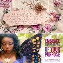 The Beauty of the Butterfly: Embrace the Process of Your Purpose